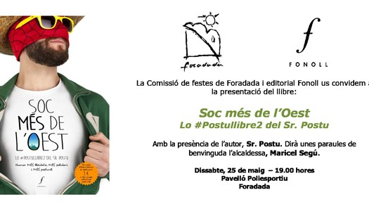 PRESENTACIÓ DEL LLIBRE SOC MÉS DE L'OEST DEL SR. POSTU